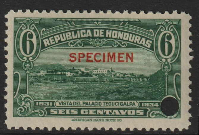 Honduras 1931 Tegucigalpa Palace 6c green optd SPECIMEN (13mm x 2mm) with security punch hole (ex ABN Co archives) unmounted mint as SG 322*