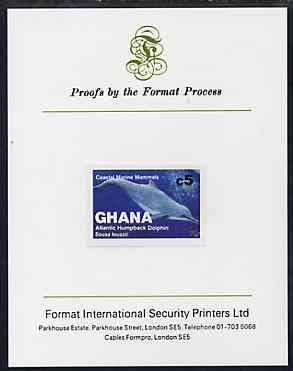 Ghana 1983 Marine Mammals 5c (Hump-Backed Dolphin) imperf proof mounted on Format International proof card, as SG 1036