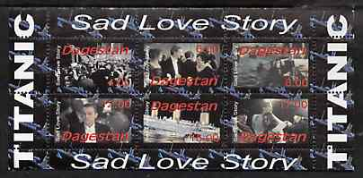 Dagestan Republic 1998 Titanic - Sad Love Story perf sheetlet containing 6 values unmounted mint, stamps on films, stamps on cinema, stamps on entertainments, stamps on ships, stamps on titanic, stamps on disasters, stamps on