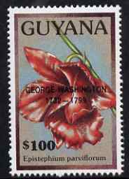 Guyana 1990 (?) George Washington opt on $100.00 orchid (Epistephium p) from World Personalities overprints, unmounted mint as SG type 465