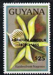 Guyana 1990 (?) Abraham Lincoln opt on $25.00 orchid (Epidendrum f) from World Personalities overprints, unmounted mint as SG type 465