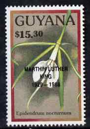 Guyana 1990 (?) Martin Luther King opt on $15.30 orchid (Epidendrum n) from World Personalities overprints, unmounted mint as SG type 465