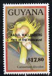 Guyana 1990 (?) Raoul Wallenberg (Hero of the Holocaust) opt on $17.80 orchid (Catasetum d) from World Personalities overprints, unmounted mint as SG type 465