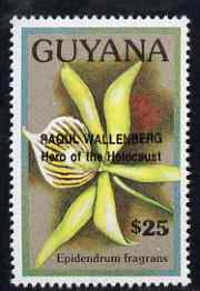 Guyana 1990 (?) Raoul Wallenberg (Hero of the Holocaust) opt on $25.00 orchid (Epidendrum f) from World Personalities overprints, unmounted mint as SG type 465