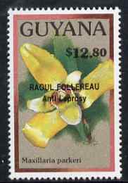 Guyana 1990 (?) Raoul Follereau (Anti Leprosy) opt on $12.80 orchid (Maxillaria p) from World Personalities overprints, unmounted mint as SG type 465