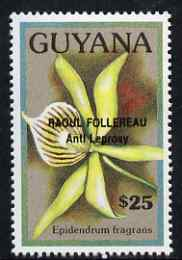 Guyana 1990 (?) Raoul Follereau (Anti Leprosy) opt on $25.00 orchid (Epidendrum f) from World Personalities overprints, unmounted mint as SG type 465