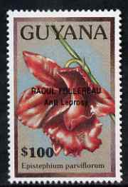 Guyana 1990 (?) Raoul Follereau (Anti Leprosy) opt on $100.00 orchid (Epistephium p) from World Personalities overprints, unmounted mint as SG type 465