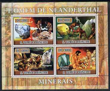 St Thomas & Prince Islands 2007 Neanderthal man & Minerals perf sheetlet containing 4 values unmounted mint , stamps on minerals, stamps on dinosaurs