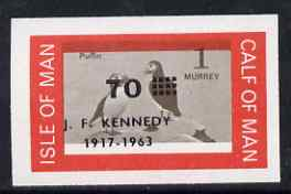 Calf of Man 1966 Puffin 70m on 1m with Kennedy overprint imperf proof with opt and central vignette misplaced on gummed paper handstamped Proof in violet on back unmounte...