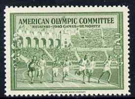Cinderella - United States 1940 undenominated perforated label in green inscribed American Olympic Committee showing athletes racing, issued to raise funds to help send athletes to the Summer Games in Helsinki and the Winter Games in St Moritz, both events being cancelled due to the war, unmounted mint produced by American Bank Note Company. Blocks available price pro-rata