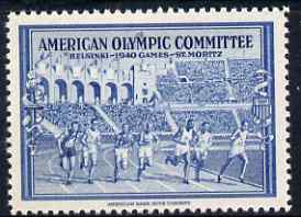 Cinderella - United States 1940 undenominated perforated label in blue inscribed American Olympic Committee showing athletes racing, issued to raise funds to help send athletes to the Summer Games in Helsinki and the Winter Games in St Moritz, both events being cancelled due to the war, unmounted mint produced by American Bank Note Company. Blocks available price pro-rata