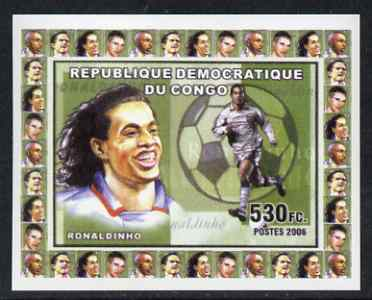 Congo 2006 Footballers #4 - Ronaldinho individual imperf deluxe sheet unmounted mint. Note this item is privately produced and is offered purely on its thematic appeal