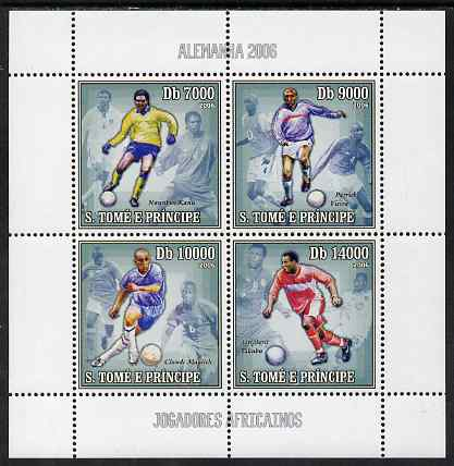 St Thomas & Prince Islands 2006 Football World Cup - African Players perf sheetlet containing 4 values unmounted mint, Mi 2739-42