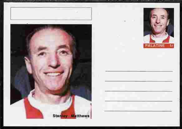 Palatine (Fantasy) Personalities - Stanley Matthews (football) postal stationery card unused and fine