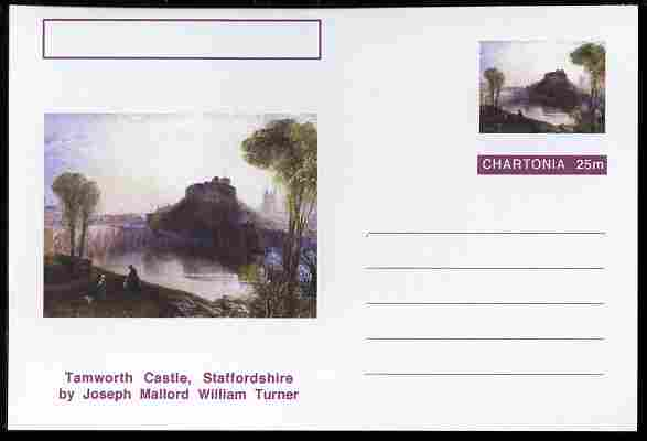 Chartonia (Fantasy) Famous Paintings - Tamworth Castle, Staffordshire by Joseph Mallord William Turner postal stationery card unused and fine
