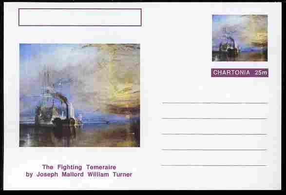 Chartonia (Fantasy) Famous Paintings - The Fighting Temeraire by Joseph Mallord William Turner postal stationery card unused and fine
