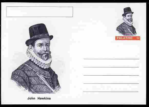 Palatine (Fantasy) Personalities - John Hawkins (explorer) postal stationery card unused and fine, stamps on , stamps on  stamps on personalities, stamps on  stamps on explorers, stamps on  stamps on ships, stamps on  stamps on pirates, stamps on  stamps on slavery