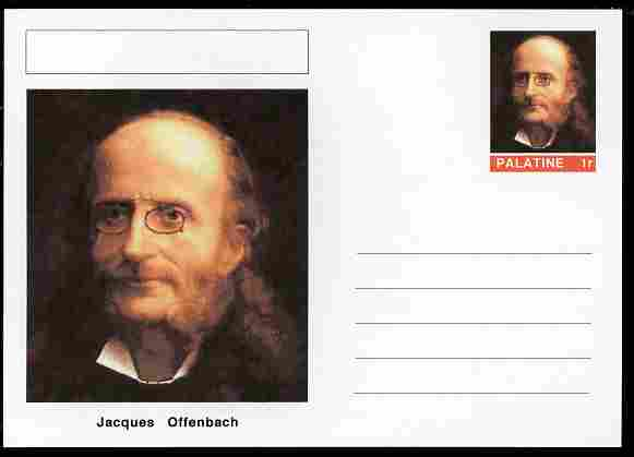 Palatine (Fantasy) Personalities - Jacques Offenbach (composer) postal stationery card unused and fine