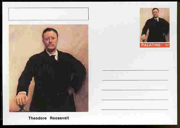Palatine (Fantasy) Personalities - Theodore Roosevelt (26th USA President) postal stationery card unused and fine