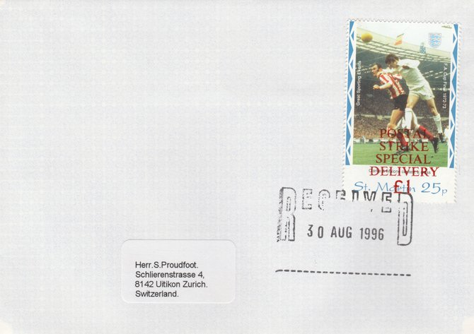Great Britain 1996 Postal Strike cover to Switzerland bearing St Martin 25p (Great Britain local) opt'd 'Postal Strike Special Delivery \A31' cancelled 30 Aug