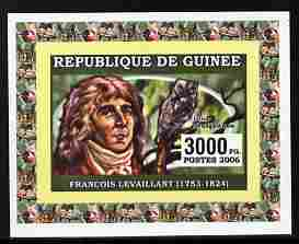 Guinea - Conakry 2006 Ornithologusts & Birds - Levaillant - imperf individual deluxe sheet unmounted mint. Note this item is privately produced and is offered purely on its thematic appeal as Yv 361