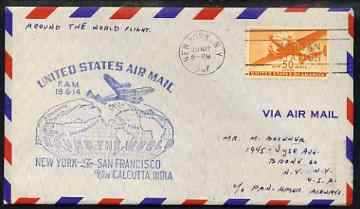 United States 1947 Round the World Flight cover New York to San Francisco via Calcutta with special FAM 18 & 14 cachet in blue