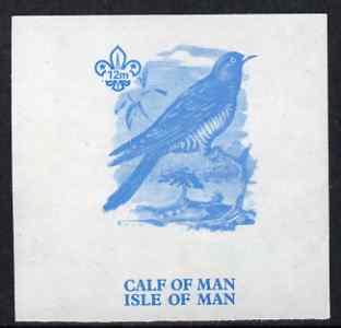 Calf of Man 1973 Birds - Cuckoo 12m imperf proof in blue only on gummed paper (minor wrinkles), unmounted mint as Rosen CA258