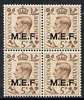 British Occupations of Italian Colonies - MEF 1943-47 KG6 5d brown (opt 13.5 mm) block of 4 unmounted mint SG M15