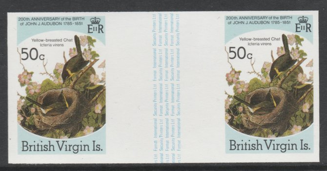 British Virgin Islands 1985 John Audubon Birds 50c Yellow Breasted Chat imperf gutter pair (from uncut archive sheet) unmounted mint (as SG 590). Note: The design withing the gutter varies across the sheet, therefore, the one you receive  may differ from that shown in the illustration.