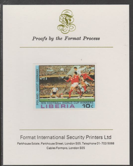 Liberia 1978 Football World Cup Winners 10c Poland v W Germany imperf proof mounted on Format International proof card, as SG 1358