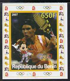 Benin 2007 Tennis #07 - Rafael Nadal individual imperf deluxe sheet with Olympic Rings & Disney Character unmounted mint. Note this item is privately produced and is offered purely on its thematic appeal