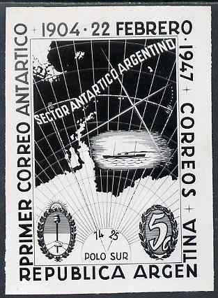 Argentine Republic 1947 43rd Anniversary of Antarctic Mail black and white photographic essay of 5c stamp size 80 mm x 108 mm as issued stamp but wording re-arranged