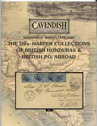 Auction Catalogue - British Honduras & British Post Offices Abroad - Cavendish 18 March 2009 - the Drs Harper collection - cat only