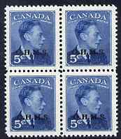 Canada 1949-50 KG6 Official 5c blue opt'd OHMS block of 4 unmounted mint SG O176