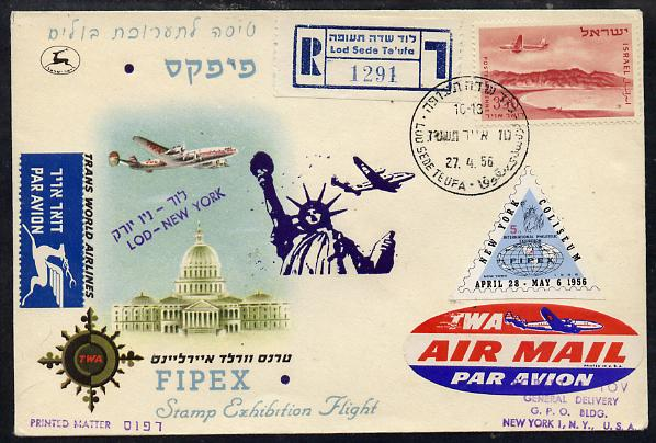 Israel 1956 Special TWA reg flight cover to New York for Fipex Stamp Exhibition bearing Air stamp & exhibition label various handstamps & backstamps (Illustrated with Pla...