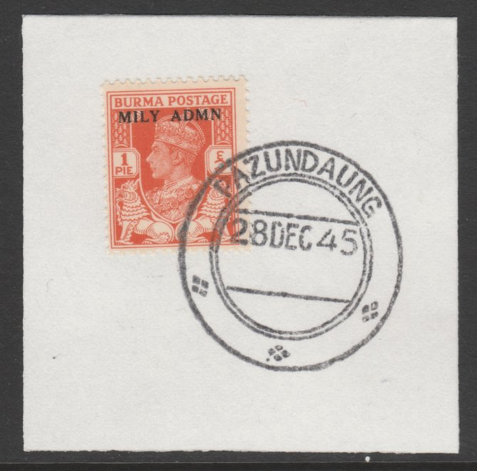 Burma 1945 Mily Admin opt on KG6 1p red-orange SG 35 on piece with full strike of Madame Joseph forged postmark type 106