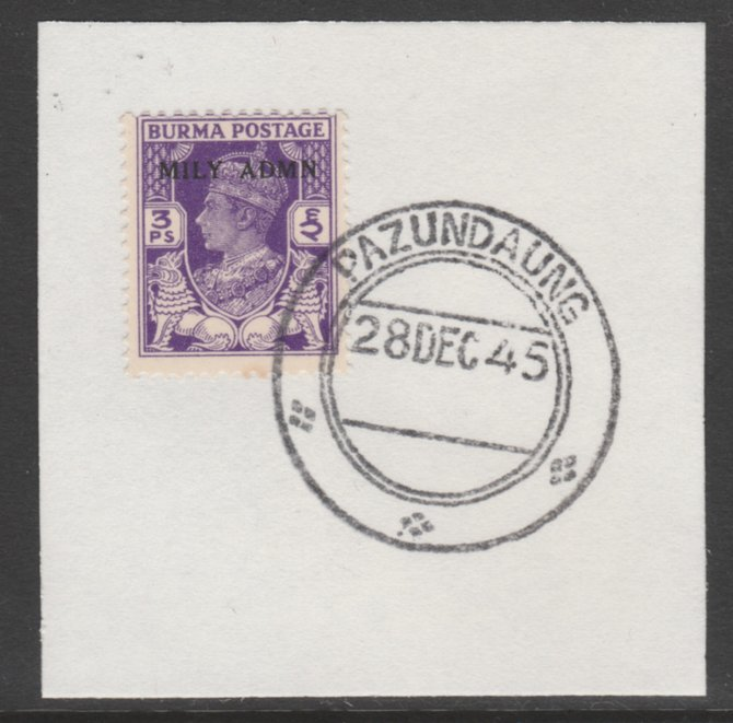 Burma 1945 Mily Admin opt on KG6 3p bright violet SG 36 on piece with full strike of Madame Joseph forged postmark type 106