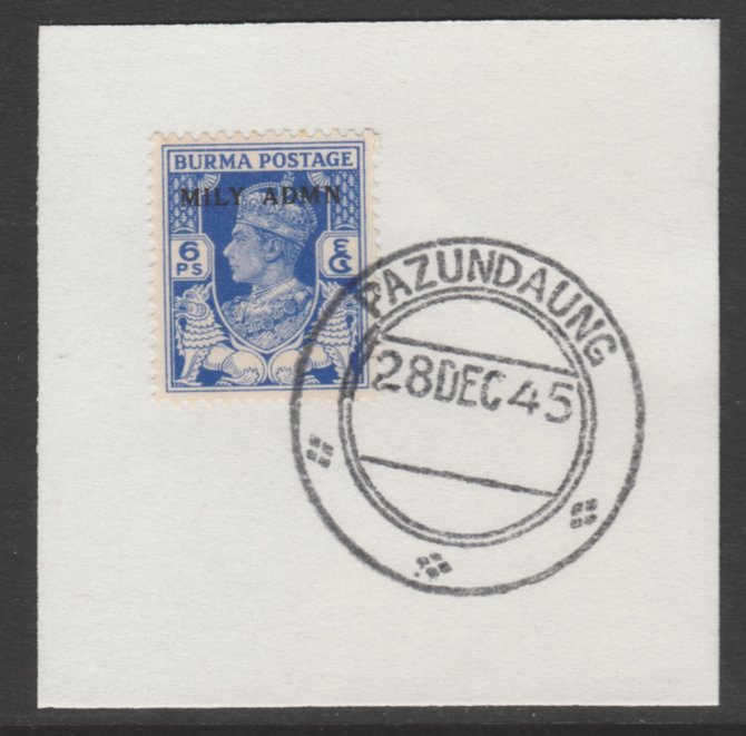 Burma 1945 Mily Admin opt on KG6 6p bright blue SG 37 on piece with full strike of Madame Joseph forged postmark type 106
