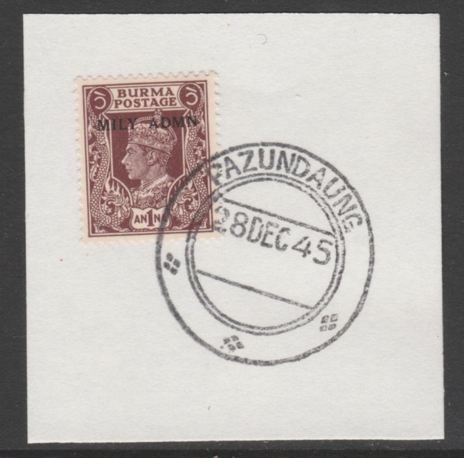 Burma 1945 Mily Admin opt on KG6 1a purple-brown SG 39 on piece with full strike of Madame Joseph forged postmark type 106