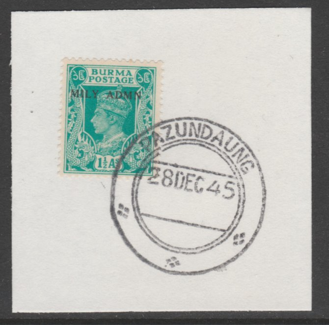 Burma 1945 Mily Admin opt on KG6 1.5a turquoise-green SG 40 on piece with full strike of Madame Joseph forged postmark type 106