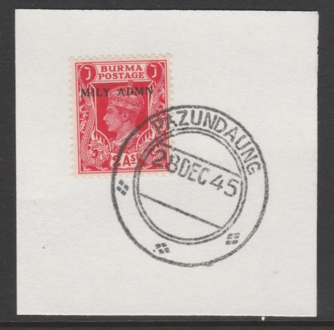 Burma 1945 Mily Admin opt on KG6 2a carminen SG 41 on piece with full strike of Madame Joseph forged postmark type 106