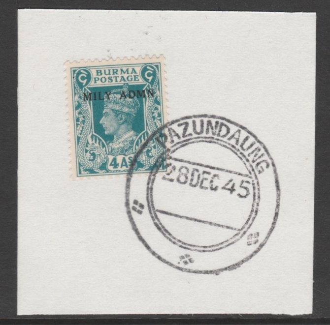 Burma 1945 Mily Admin opt on KG6 4a greenish-blue  SG 45 on piece with full strike of Madame Joseph forged postmark type 106