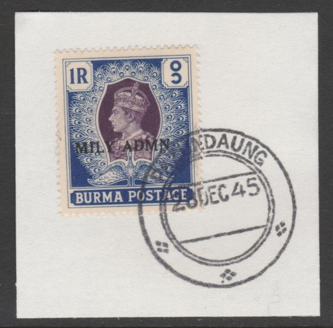 Burma 1945 Mily Admin opt on KG6 1r purple & blue SG 47 on piece with full strike of Madame Joseph forged postmark type 106