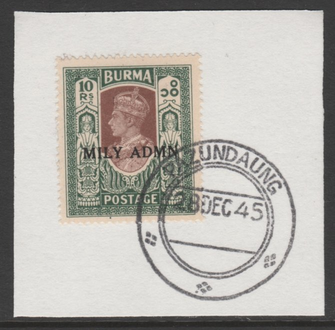 Burma 1945 Mily Admin opt on KG6 10r brown & myrtle SG 50 on piece with full strike of Madame Joseph forged postmark type 106