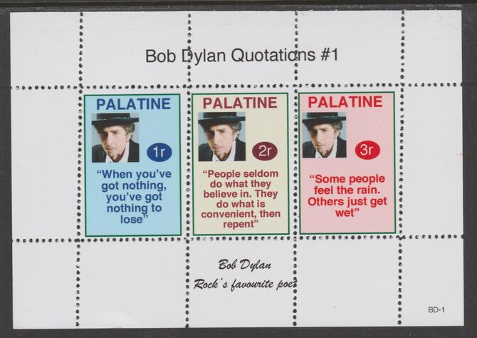 Palatine (Fantasy) Quotations by Bob Dylan #1 perf deluxe glossy sheetlet containing 3 values each with a famous quotation,unmounted mint, stamps on personalities, stamps on bob dylan, stamps on music, stamps on pops, stamps on rock