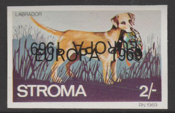 Stroma 1969 Dogs - Labrador 2s imperf single with EUROPA 1969 overprint doubled, one inverted unmounted mint, stamps on europa, stamps on dogs, stamps on labrador