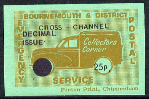 Cinderella - Great Britain 1971 Bournemouth & District Emergency Postal Service 'Collectors Corner Morris Van'  25p in red on green paper inscribed 'Cross Channel' & opt'd 'Decimal Issue' unmounted mint