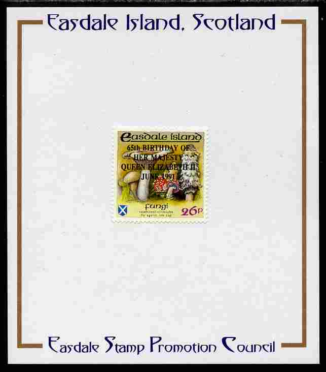 Easdale 1991 65th Birthday of Queen Elizabeth overprinted in black on Flora & Fauna perf definitive 26p (Fungi) mounted on Publicity proof card issued by the Easdale Stamp Promotion Council