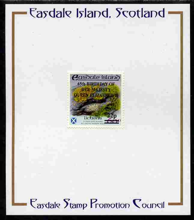 Easdale 1991 65th Birthday of Queen Elizabeth overprinted in black on Flora & Fauna perf definitive 22p on 60p (Lichens) mounted on Publicity proof card issued by the Easdale Stamp Promotion Council