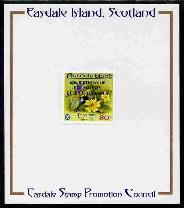 Easdale 1991 65th Birthday of Queen Elizabeth overprinted in black on Flora & Fauna perf definitive 80p (Flowers) mounted on Publicity proof card issued by the Easdale Stamp Promotion Council